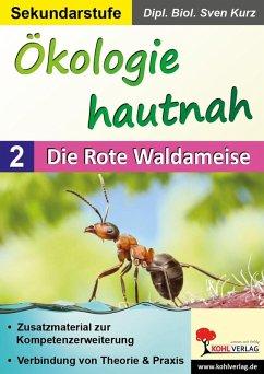 Ökologie hautnah - Band 2: Die Rote Waldameise (eBook, PDF) - Kurz, Sven