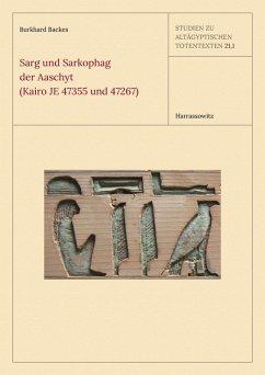 Sarg und Sarkophag der Aaschyt (Kairo JE 47355 und 47267) (eBook, PDF) - Backes, Burkhard