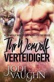 Ihr Werwol Verteidiger (Werwolf Wächter Romantik Serie, #3) (eBook, ePUB)