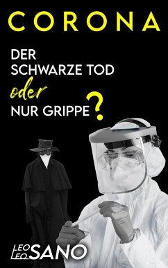 Corona- Der Schwarze Tod oder nur Grippe (eBook, ePUB)