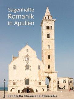 Sagenhafte Romanik in Apulien (eBook, ePUB)