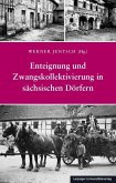 Enteignung und Zwangskollektivierung in sächsischen Dörfern