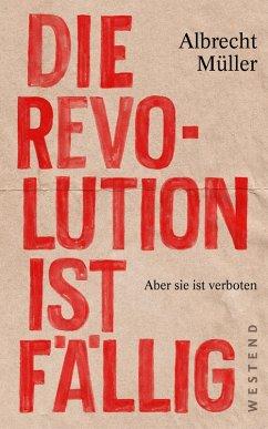 Die Revolution ist fällig (eBook, ePUB) - Müller, Albrecht