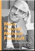 Mein Freund Michael Foucault (eBook, ePUB)