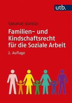 Familien- und Kindschaftsrecht für die Soziale Arbeit (eBook, ePUB) - Gürbüz, Sabahat