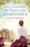 Die Frauen vom Jungfernstieg - Antonias Hoffnung / Jungfernstieg-Saga Bd.2