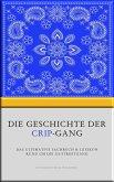 Die Geschichte der Crip-Gang (eBook, ePUB)