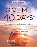 Give Me 40 Days: A Reader's 40 Day Personal Journey-20th Anniversary Edition: Your Invitation For An Encounter With God