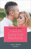 In Search Of The Long-Lost Maverick (Mills & Boon True Love) (Montana Mavericks: What Happened to Beatrix?, Book 1) (eBook, ePUB)