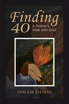 Finding 40: A Mother's Walk With Grief - Stevens, Chalese
