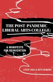 The Post-Pandemic Liberal Arts College: A Manifesto for Reinvention