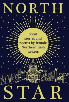 North Star: Short Stories and Poems by Female Northern Irish Writers - Ni, Women Aloud