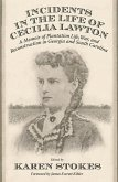 Incidents in the Life of Cecilia Lawton: A Memoir of Plantation Life, War, and Reconstruction in Georgia and South Carolina