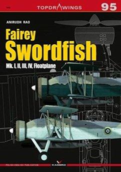 Fairey Swordfish - Rao, Anirudh