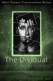 The Dividual (After Dinner Conversation, #27) (eBook, ePUB)