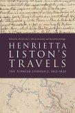 Henrietta Liston's Travels: The Turkish Journals, 1812-1820