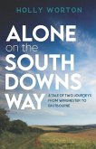 Alone on the South Downs Way: A Tale of Two Journeys from Winchester to Eastbourne