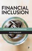 Financial Inclusion: Critique and Alternatives