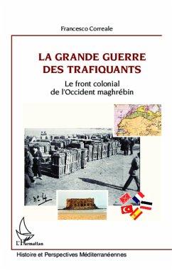 La Grande Guerre des trafiquants - Correale, Francesco