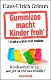 Gummizoo macht Kinder froh, krank und dick dann sowieso (Mängelexemplar)