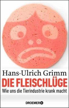 Die Fleischlüge (Mängelexemplar) - Grimm, Hans-Ulrich