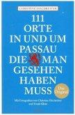 111 Orte in und um Passau, die man gesehen haben muss (Mängelexemplar)