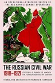 The Russian Civil War, 1918-1921: An Operational-Strategic Sketch of the Red Army's Combat Operations