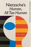 Nietzsche's Human, All Too Human