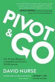 Pivot & Go: The 29-Day Blueprint to Redefine and Achieve Your Success