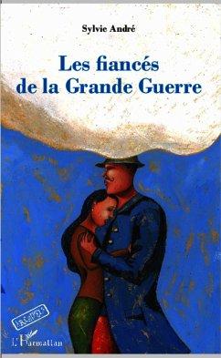 Les fiancés de la Grande Guerre - André, Sylvie