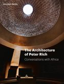 The Architecture of Peter Rich: Conversations with Africa
