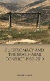 Eu Diplomacy and the Israeli-Arab Conflict, 1967-2019