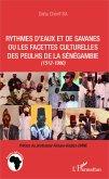 Rythmes d'eaux et de savanes ou les facettes culturelles des Peulhs de la Sénégambie