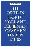 111 Orte in Nordholland, die man gesehen haben muss (Mängelexemplar)