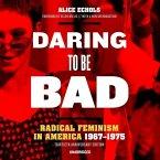 Daring to Be Bad, Thirtieth Anniversary Edition: Radical Feminism in America, 1967-1975