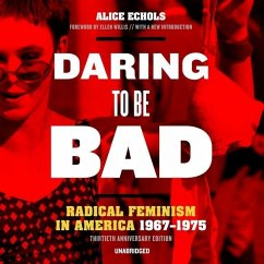 Daring to Be Bad, Thirtieth Anniversary Edition: Radical Feminism in America, 1967-1975 - Echols, Alice