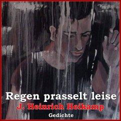 Regen prasselt leise (MP3-Download) - Heikamp, J. Heinrich