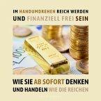 Im Handumdrehen reich werden und finanziell frei sein (MP3-Download)