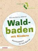 Waldbaden mit Kindern (eBook, PDF)