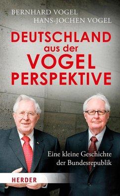 Deutschland aus der Vogelperspektive (eBook, PDF) - Vogel, Bernhard; Vogel, Hans-Jochen
