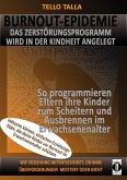 BURNOUT-Epidemie - Das Zerstörungsprogramm wird in der Kindheit angelegt (eBook, ePUB)