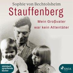 Stauffenberg - mein Großvater war kein Attentäter, 1 MP3-CD - Bechtolsheim, Sophie von