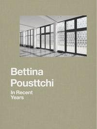 Bettina Pousttchi. In Recent Years