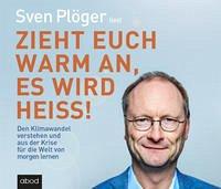Zieht euch warm an, es wird heiß!, Audio-CD - Plöger, Sven
