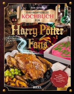 Das magische Kochbuch für Harry Potter Fans (eBook, ePUB) - Grimm, Tom