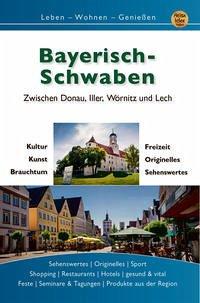 Bayerisch Schwaben - Engels, Gerd; Hundscheidt, Hubert; Göhring, Vera