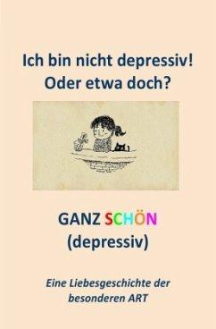 Ich bin nicht depressiv! Oder etwa doch?