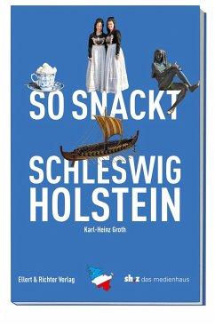 So snackt Schleswig-Holstein - Groth, Karl-Heinz
