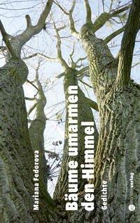 Bäume umarmen den Himmel - Fedorova, Mariana