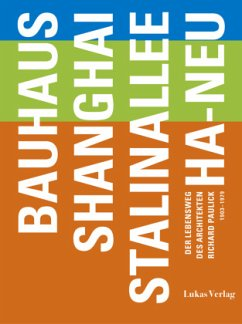 Bauhaus - Shanghai - Stalinallee - Ha-Neu